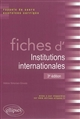 FICHES D'INSTITUTIONS INTERNATIONALES 3E EDITION